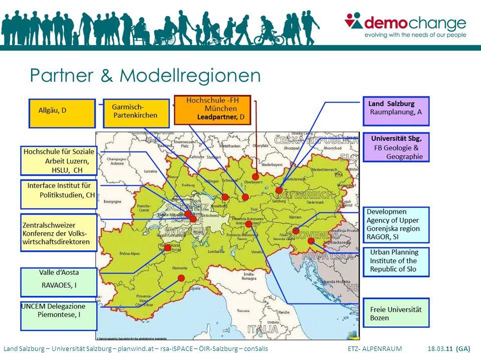 Land Salzburg – Universität Salzburg – planwind.at – rsa-iSPACE – ÖIR-Salzburg – conSalis ETZ- ALPENRAUM 18.03.11 (GA) Partner & Modellregionen