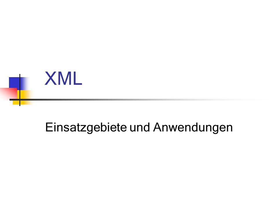 XML Einsatzgebiete und Anwendungen
