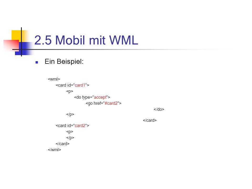 2.5 Mobil mit WML Ein Beispiel: