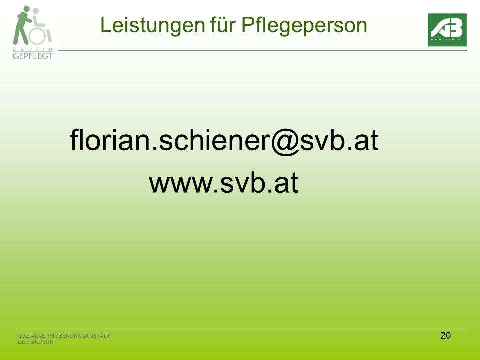 20 SOZIALVERSICHERUNGSANSTALT DER BAUERN Leistungen für Pflegeperson florian.schiener@svb.at www.svb.at