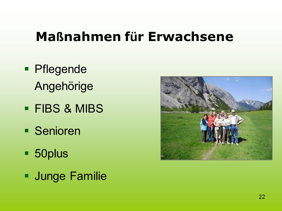 22 Pflegende Angehörige FIBS & MIBS Senioren 50plus Junge Familie Ma ß nahmen f ü r Erwachsene