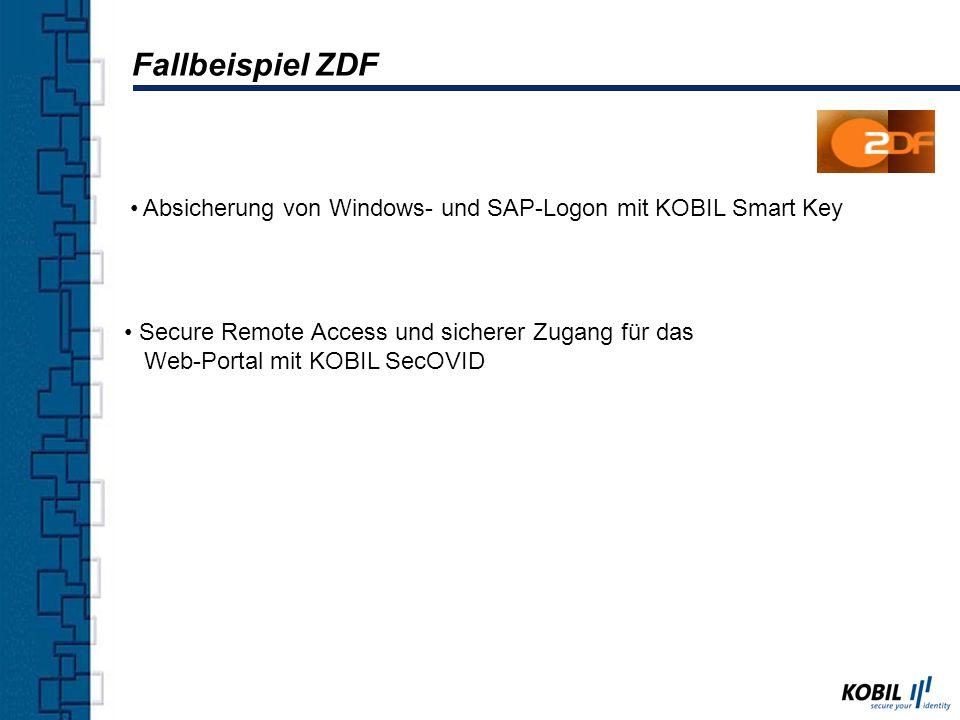 Fallbeispiel ZDF Absicherung von Windows- und SAP-Logon mit KOBIL Smart Key Secure Remote Access und sicherer Zugang für das Web-Portal mit KOBIL SecO