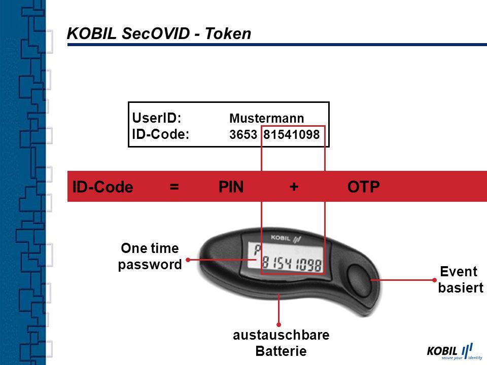 ID-Code =PIN + OTP Event basiert UserID: Mustermann ID-Code: 3653 One time password austauschbare Batterie 81541098 KOBIL SecOVID - Token