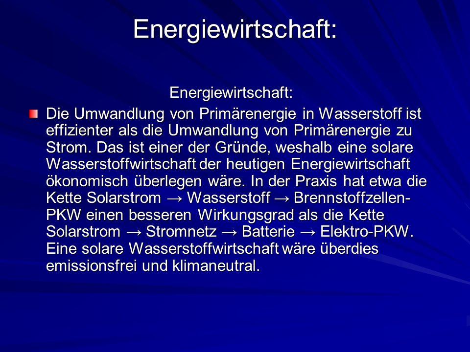 Energiewirtschaft: Energiewirtschaft: Die Umwandlung von Primärenergie in Wasserstoff ist effizienter als die Umwandlung von Primärenergie zu Strom. D