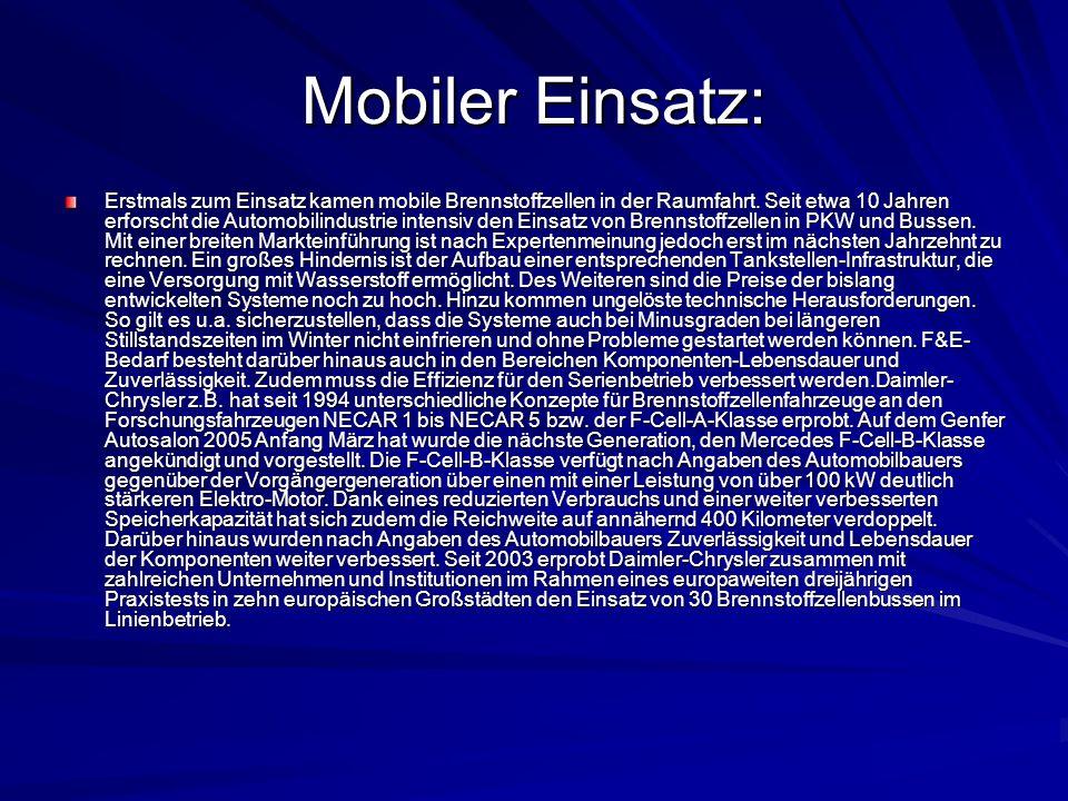 Mobiler Einsatz: Erstmals zum Einsatz kamen mobile Brennstoffzellen in der Raumfahrt. Seit etwa 10 Jahren erforscht die Automobilindustrie intensiv de