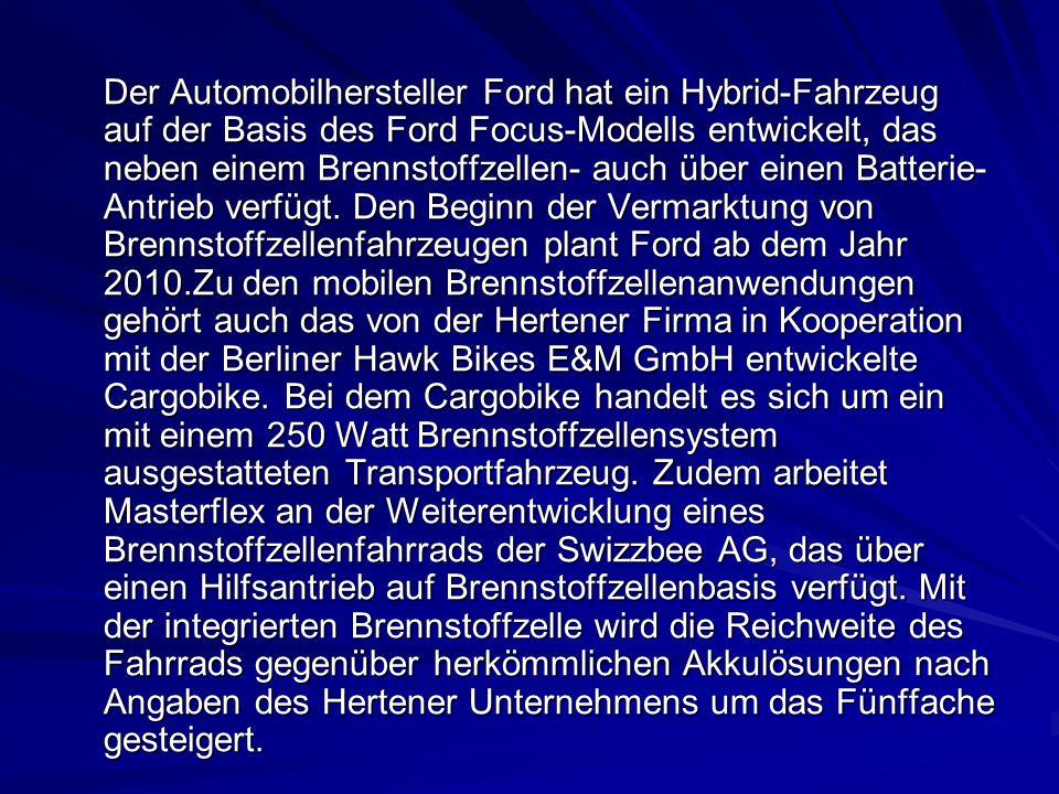 Der Automobilhersteller Ford hat ein Hybrid-Fahrzeug auf der Basis des Ford Focus-Modells entwickelt, das neben einem Brennstoffzellen- auch über eine