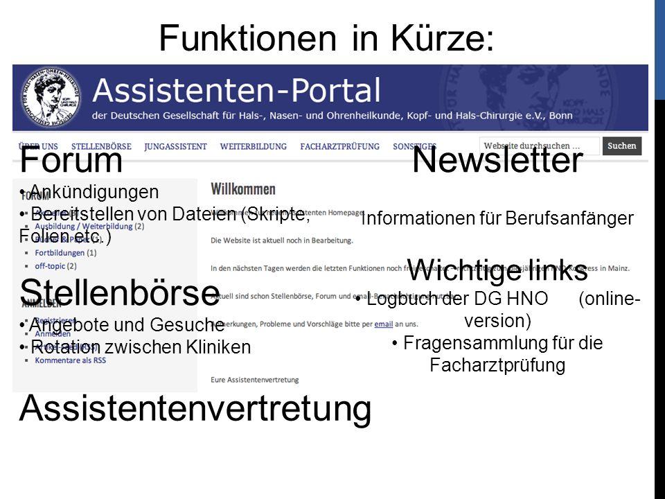 Funktionen in Kürze: Forum Ankündigungen Bereitstellen von Dateien (Skripte, Folien etc.) Stellenbörse Angebote und Gesuche Rotation zwischen Kliniken