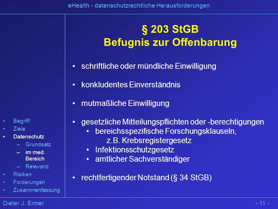 Dieter J. Ermer eHealth - datenschutzrechtliche Herausforderungen § 203 StGB Befugnis zur Offenbarung schriftliche oder mündliche Einwilligung konklud
