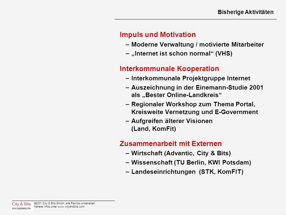2001 City & Bits GmbH, alle Rechte vorbehalten, Nähere Infos unter www.cityandbits.com Bisherige Aktivitäten Impuls und Motivation –Moderne Verwaltung