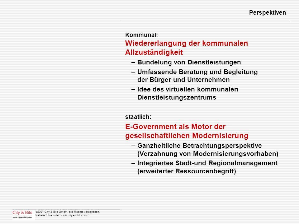2001 City & Bits GmbH, alle Rechte vorbehalten, Nähere Infos unter www.cityandbits.com Perspektiven Kommunal: Wiedererlangung der kommunalen Allzustän