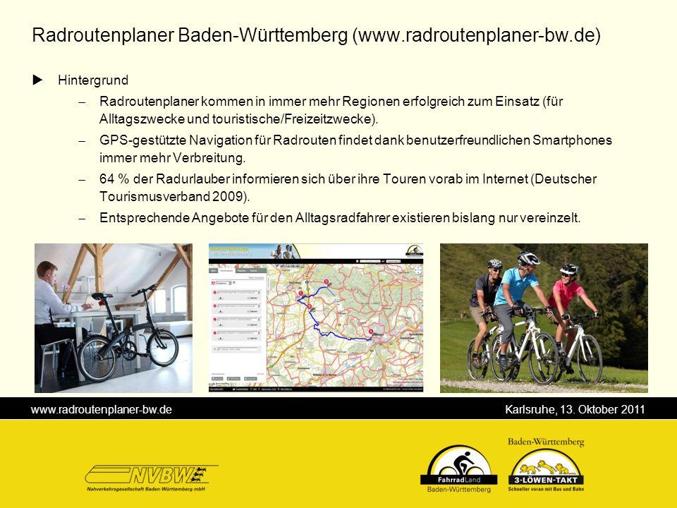 www.radroutenplaner-bw.de Karlsruhe, 13. Oktober 2011 Hintergrund Radroutenplaner kommen in immer mehr Regionen erfolgreich zum Einsatz (für Alltagszw