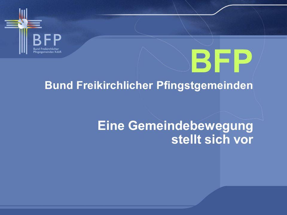 BFP Bund Freikirchlicher Pfingstgemeinden Eine Gemeindebewegung stellt sich vor