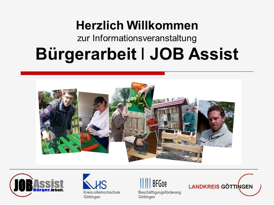 Herzlich Willkommen zur Informationsveranstaltung Bürgerarbeit I JOB Assist KreisvolkshochschuleBeschäftigungsförderungGöttingen