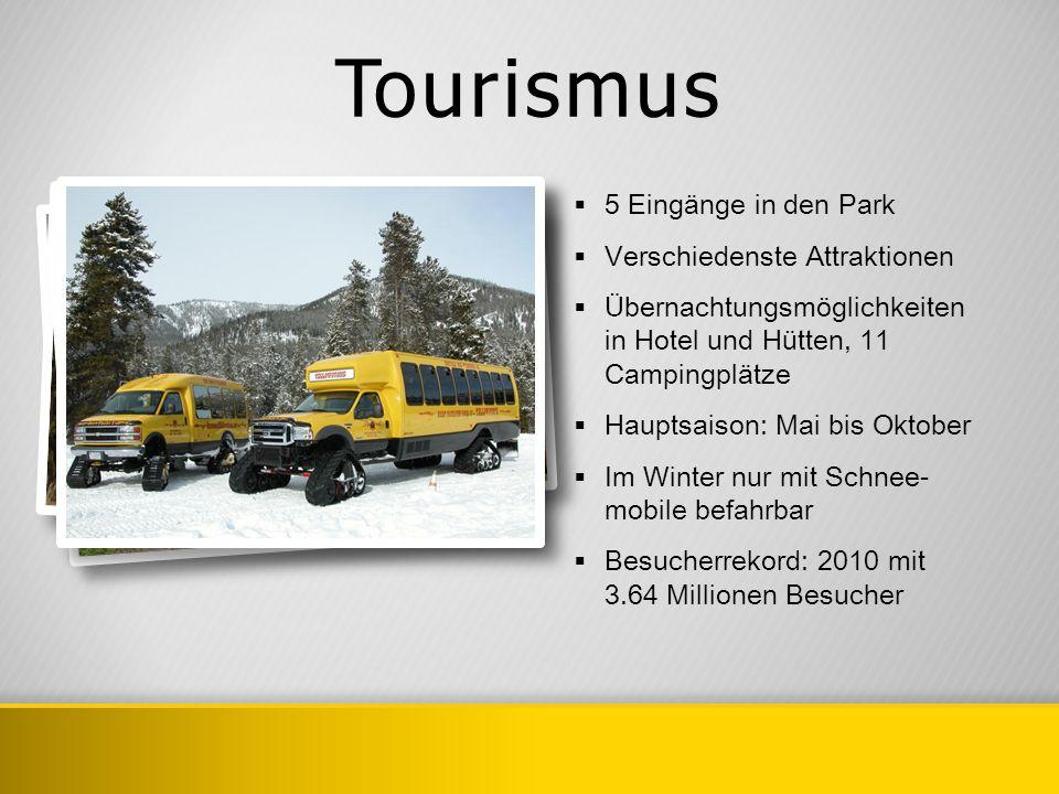 Tourismus 5 Eingänge in den Park Verschiedenste Attraktionen Übernachtungsmöglichkeiten in Hotel und Hütten, 11 Campingplätze Hauptsaison: Mai bis Okt