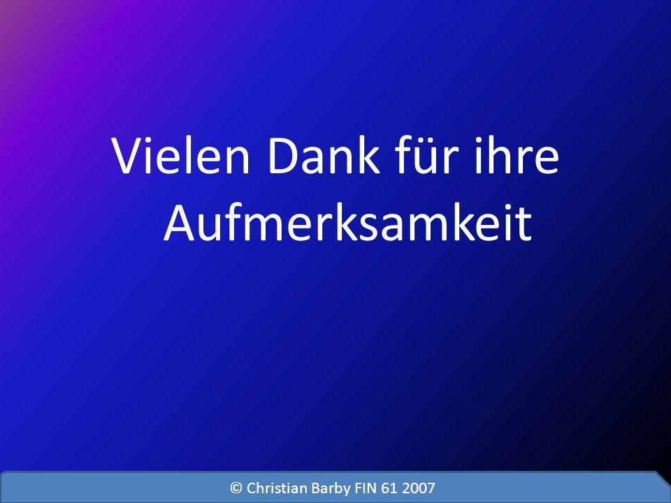 Vielen Dank für ihre Aufmerksamkeit © Christian Barby FIN 61 2007