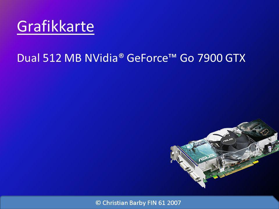 Grafikkarte Dual 512 MB NVidia® GeForce Go 7900 GTX © Christian Barby FIN 61 2007