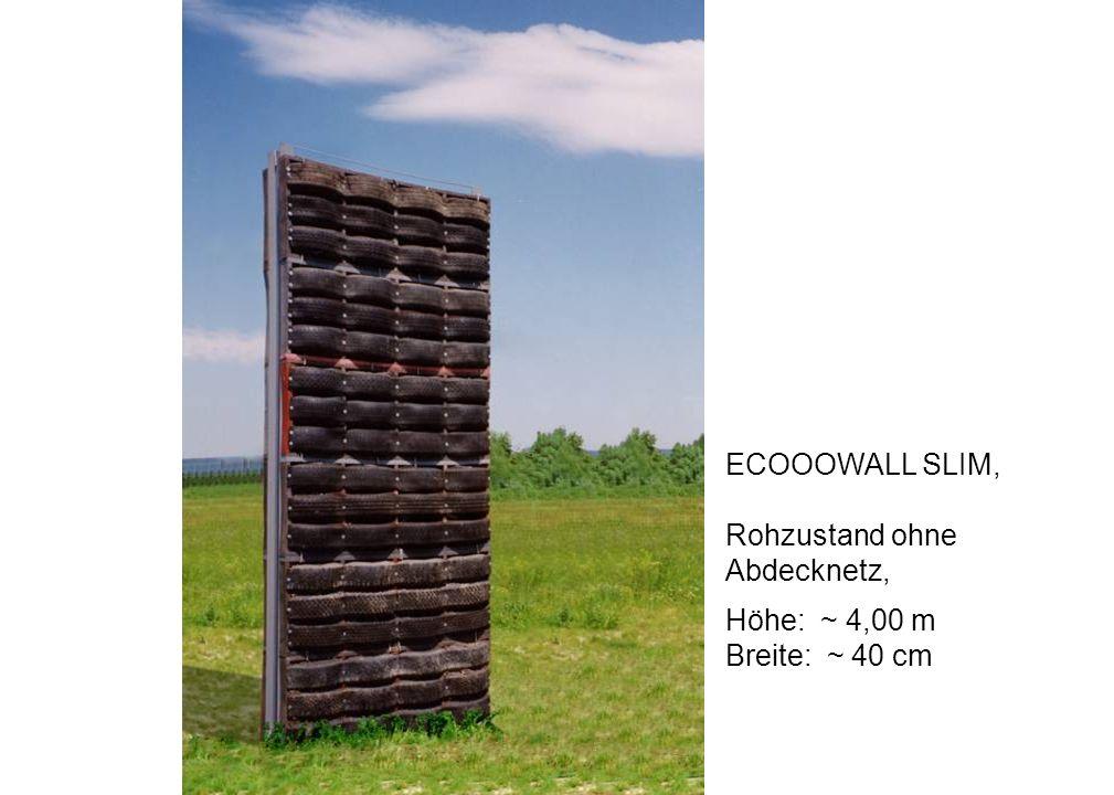 ECOOOWALL SLIM, Rohzustand ohne Abdecknetz, Höhe: ~ 4,00 m Breite: ~ 40 cm