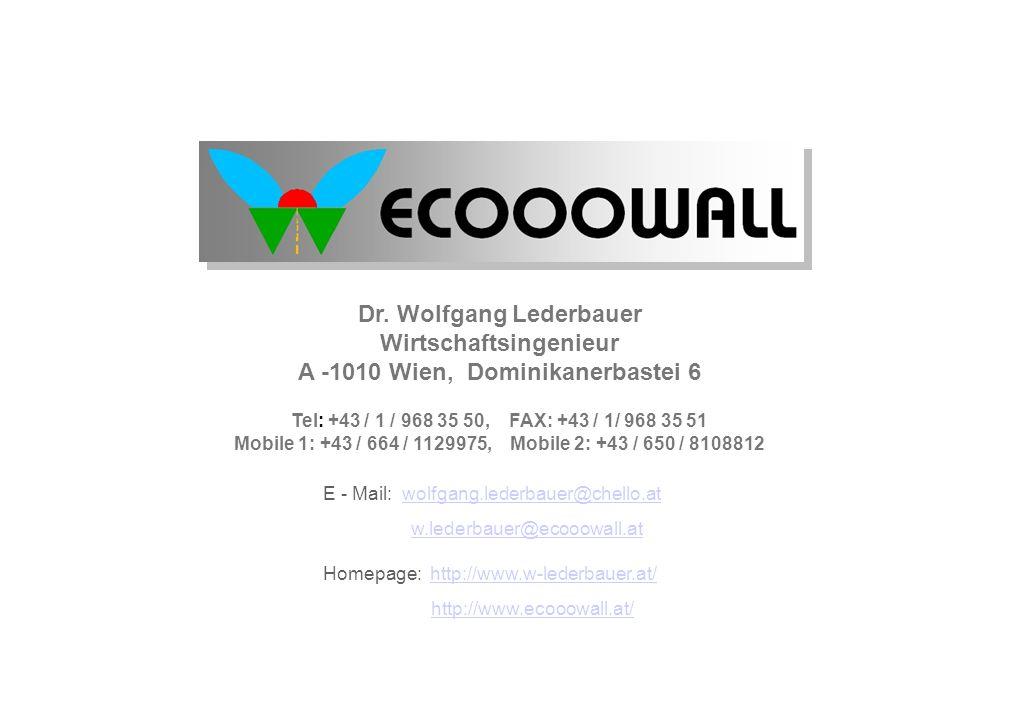 Dr. Wolfgang Lederbauer Wirtschaftsingenieur A -1010 Wien, Dominikanerbastei 6 Tel: +43 / 1 / 968 35 50, FAX: +43 / 1/ 968 35 51 Mobile 1: +43 / 664 /