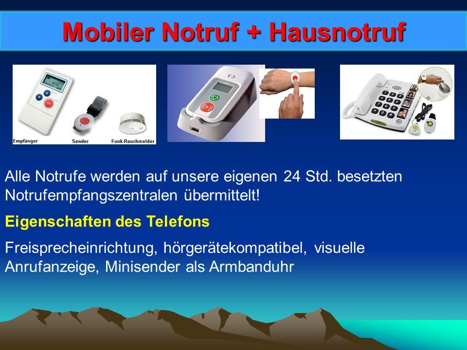 Mobiler Notruf + Hausnotruf Alle Notrufe werden auf unsere eigenen 24 Std.