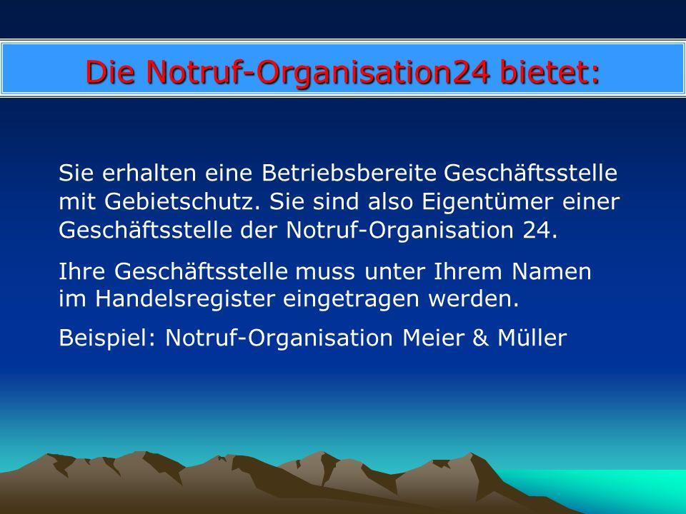 Die Notruf-Organisation24 bietet: Sie erhalten eine Betriebsbereite Geschäftsstelle mit Gebietschutz. Sie sind also Eigentümer einer Geschäftsstelle d