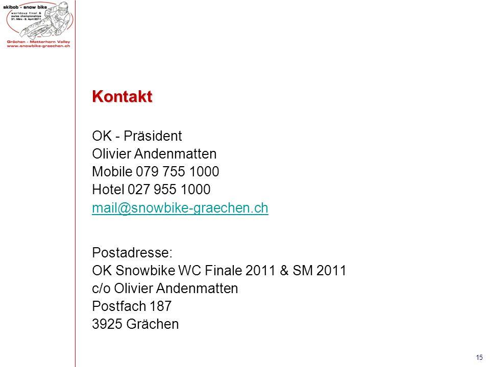 Kontakt OK - Präsident Olivier Andenmatten Mobile 079 755 1000 Hotel 027 955 1000 mail@snowbike-graechen.ch Postadresse: OK Snowbike WC Finale 2011 &