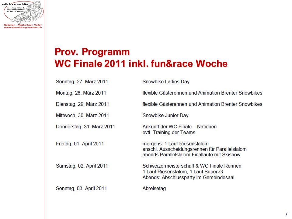 Prov. Programm WC Finale 2011 inkl. fun&race Woche 7