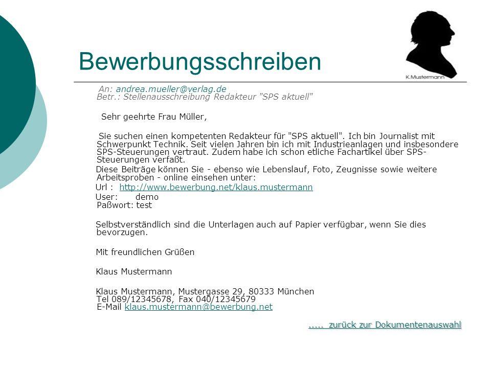 Bewerbungsschreiben An: andrea.mueller@verlag.de Betr.: Stellenausschreibung Redakteur