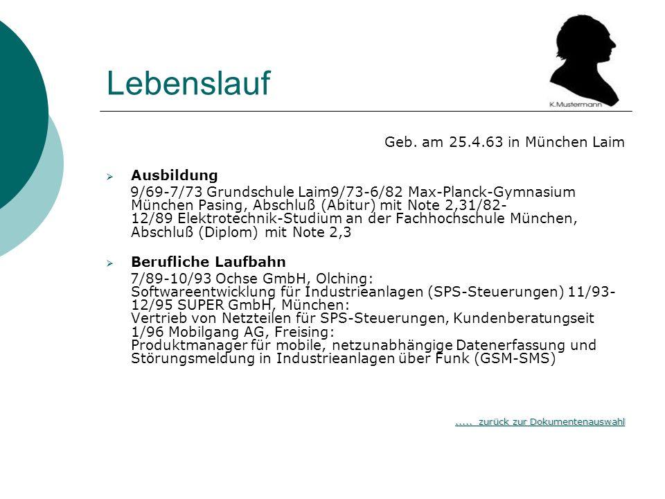 Lebenslauf Geb. am 25.4.63 in München Laim Ausbildung 9/69-7/73 Grundschule Laim9/73-6/82 Max-Planck-Gymnasium München Pasing, Abschluß (Abitur) mit N