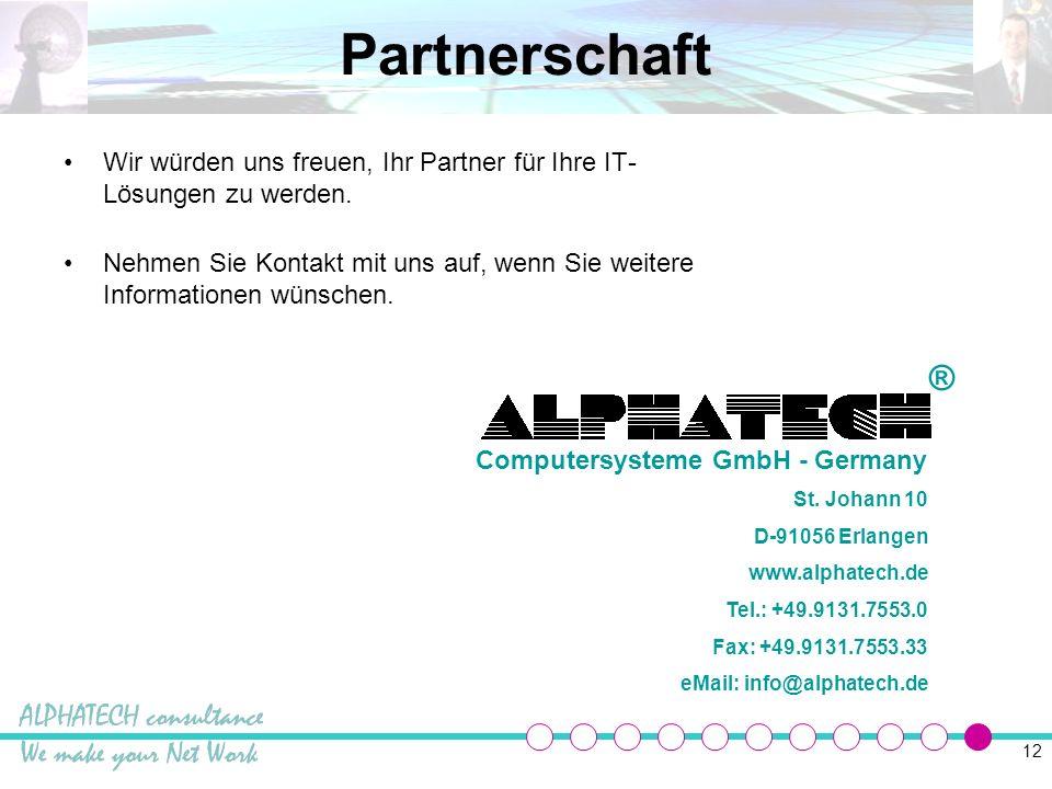 12 Partnerschaft Wir würden uns freuen, Ihr Partner für Ihre IT- Lösungen zu werden.