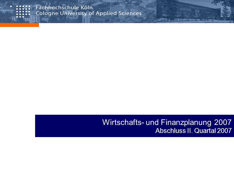 Wirtschafts- und Finanzplanung 2007 Abschluss II. Quartal 2007