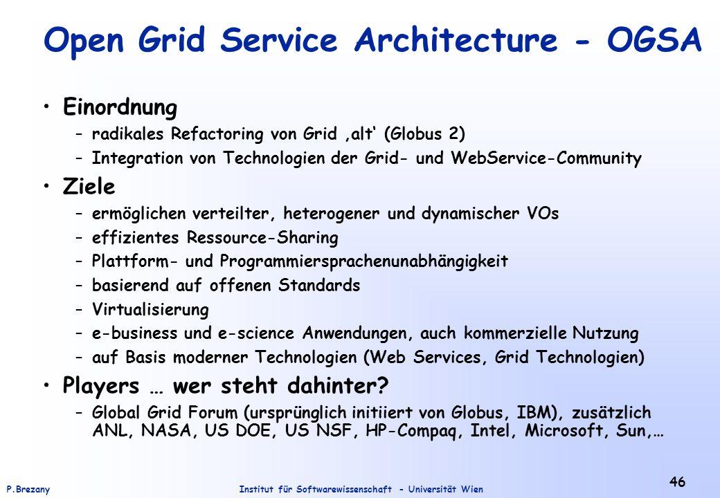 Institut für Softwarewissenschaft - Universität WienP.Brezany 46 Open Grid Service Architecture - OGSA Einordnung –radikales Refactoring von Grid alt