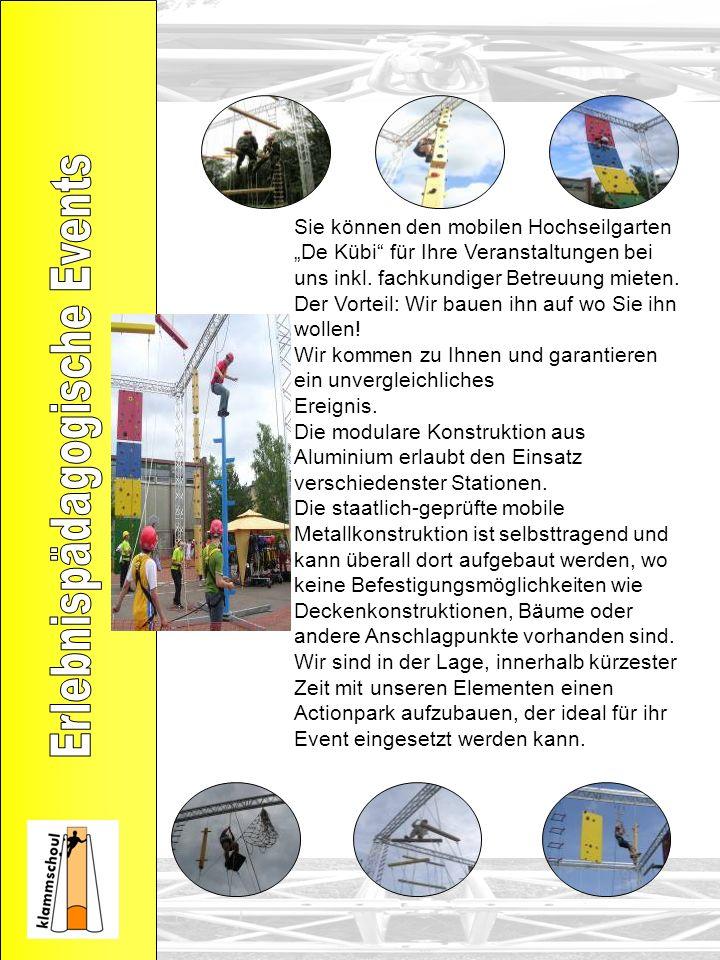 Sie können den mobilen Hochseilgarten De Kübi für Ihre Veranstaltungen bei uns inkl. fachkundiger Betreuung mieten. Der Vorteil: Wir bauen ihn auf wo