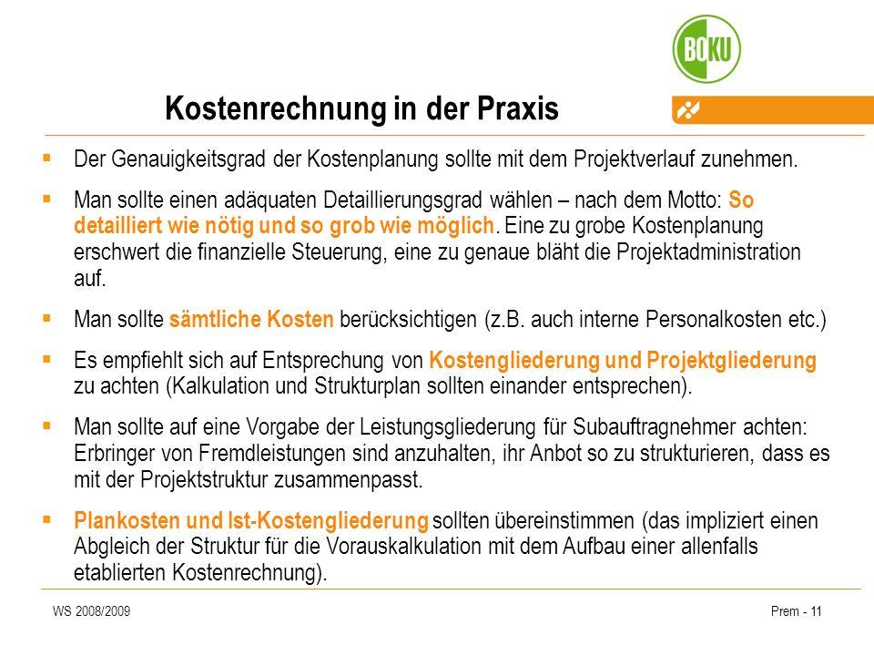WS 2008/2009Prem - 11 Kostenrechnung in der Praxis Der Genauigkeitsgrad der Kostenplanung sollte mit dem Projektverlauf zunehmen. Man sollte einen adä