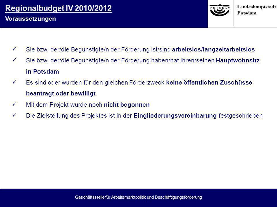 Geschäftsstelle für Arbeitsmarktpolitik und Beschäftigungsförderung Sie bzw. der/die Begünstigte/n der Förderung ist/sind arbeitslos/langzeitarbeitslo