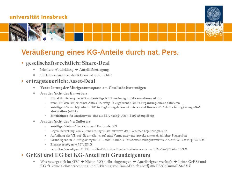 Veräußerung eines KG-Anteils durch nat. Pers. gesellschaftsrechtlich: Share-Deal leichtere Abwicklung Anteilsübertragung Im Jahresabschluss der KG änd