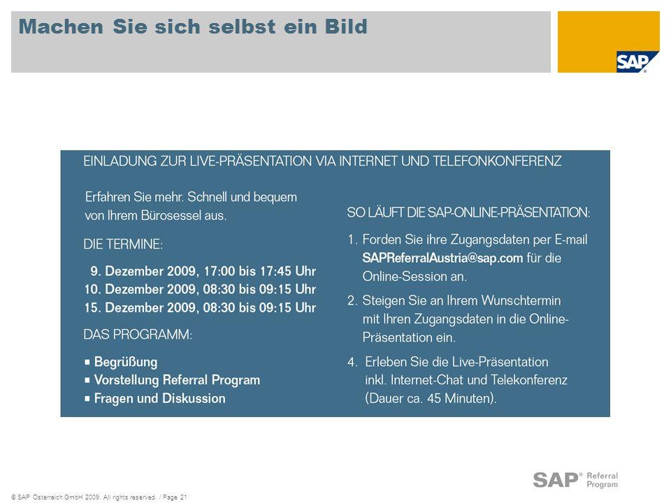 © SAP Österreich GmbH 2009. All rights reserved. / Page 21 Machen Sie sich selbst ein Bild