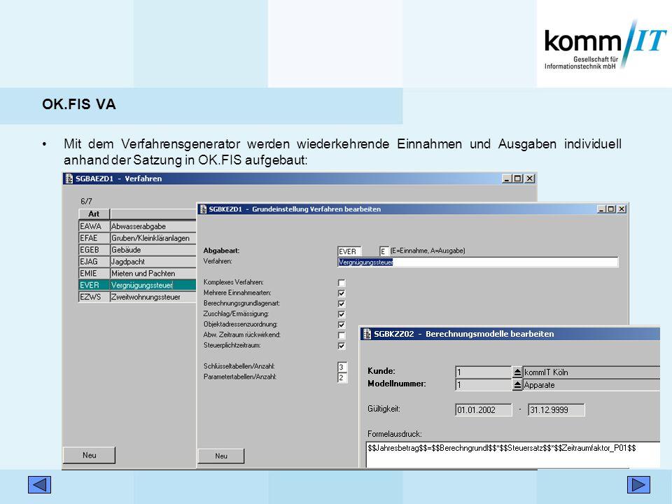 OK.FIS VA Mit dem Verfahrensgenerator werden wiederkehrende Einnahmen und Ausgaben individuell anhand der Satzung in OK.FIS aufgebaut: