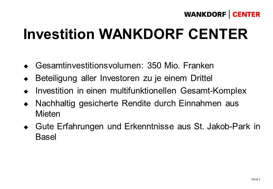 Seite 3 Investition WANKDORF CENTER Gesamtinvestitionsvolumen: 350 Mio.