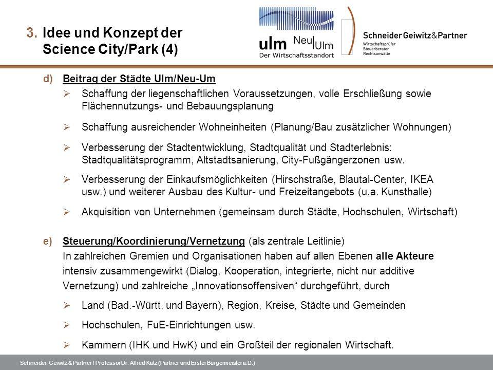 Schneider, Geiwitz & Partner I Professor Dr. Alfred Katz (Partner und Erster Bürgermeister a.D.) 3.Idee und Konzept der Science City/Park (4) d)Beitra