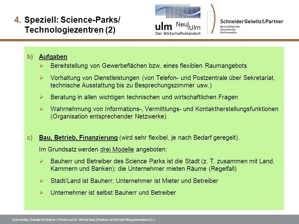 Schneider, Geiwitz & Partner I Professor Dr. Alfred Katz (Partner und Erster Bürgermeister a.D.) 4.Speziell: Science-Parks/ Technologiezentren (2) b)A