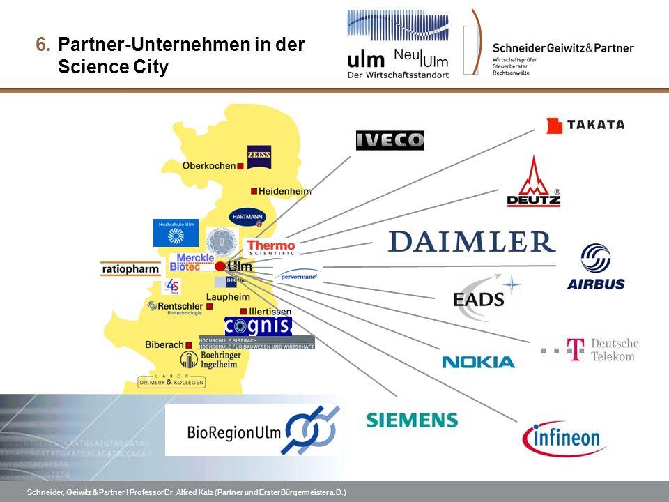 Schneider, Geiwitz & Partner I Professor Dr. Alfred Katz (Partner und Erster Bürgermeister a.D.) 6.Partner-Unternehmen in der Science City Ulm