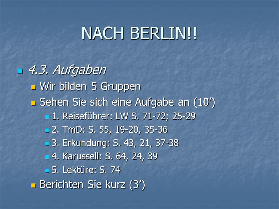 NACH BERLIN!.4.3. Aufgaben 4.3.