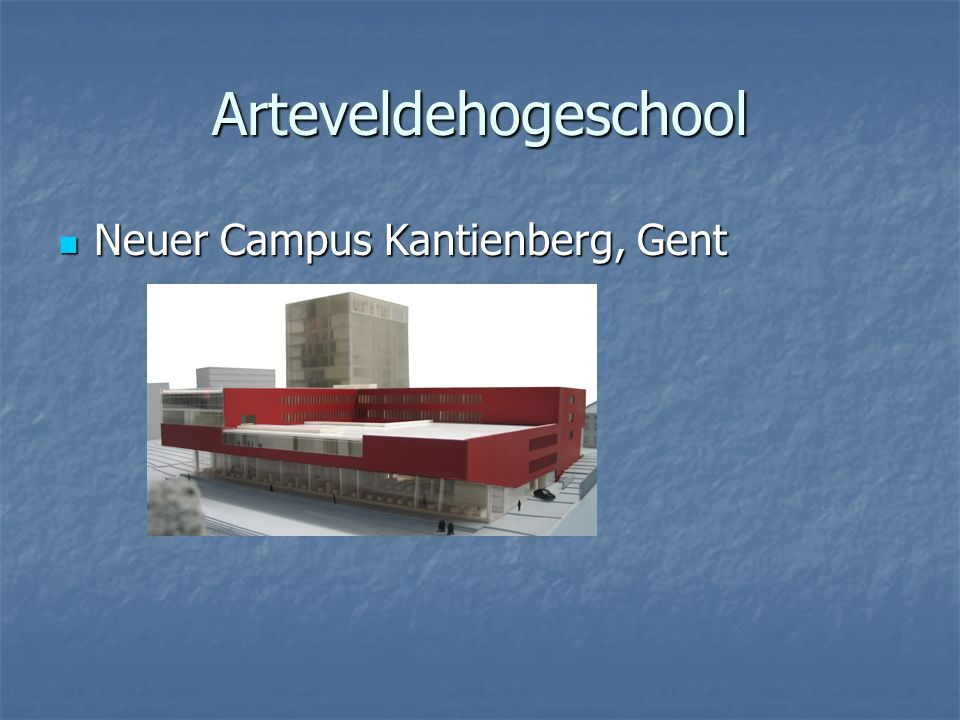 Arteveldehogeschool Neuer Campus Kantienberg, Gent Neuer Campus Kantienberg, Gent