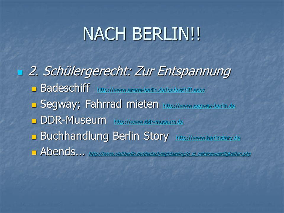 NACH BERLIN!.2. Schülergerecht: Zur Entspannung 2.