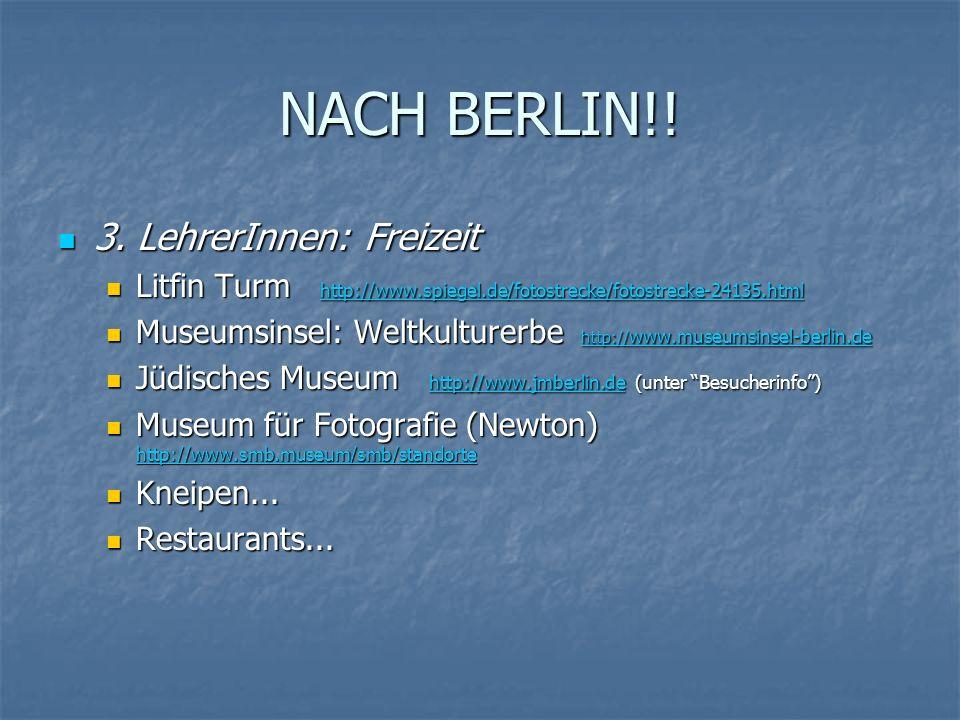 NACH BERLIN!.3. LehrerInnen: Freizeit 3.