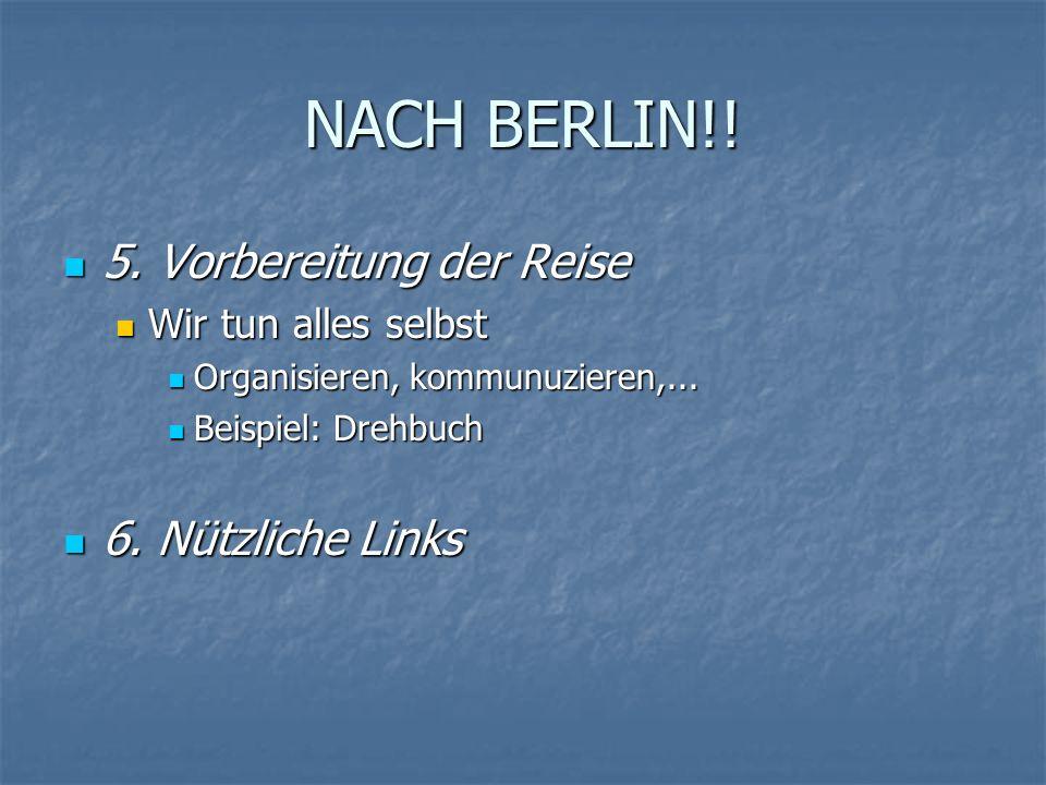 NACH BERLIN!.5. Vorbereitung der Reise 5.