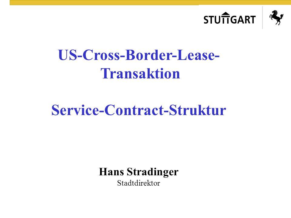 US-Cross-Border-Lease- Transaktion Service-Contract-Struktur Hans Stradinger Stadtdirektor