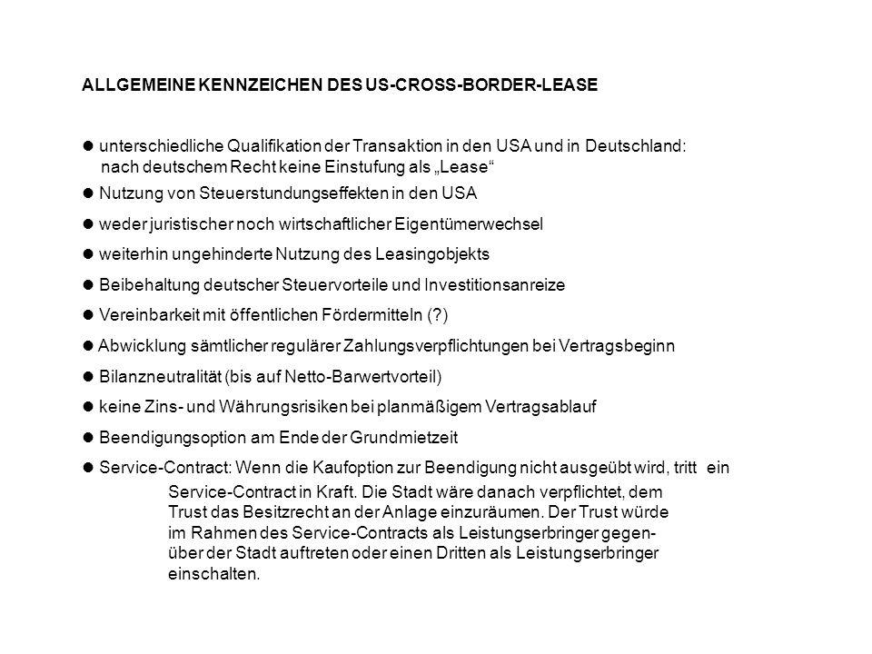ALLGEMEINE KENNZEICHEN DES US-CROSS-BORDER-LEASE unterschiedliche Qualifikation der Transaktion in den USA und in Deutschland: nach deutschem Recht ke