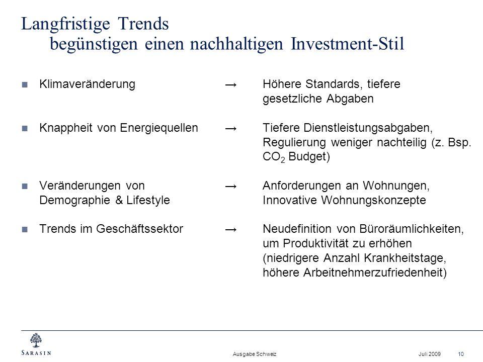Ausgabe Schweiz Juli 200910 Langfristige Trends begünstigen einen nachhaltigen Investment-Stil KlimaveränderungHöhere Standards, tiefere gesetzliche A