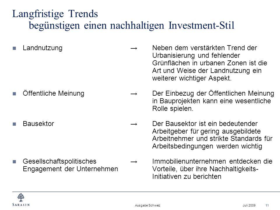 Ausgabe Schweiz Juli 200911 Langfristige Trends begünstigen einen nachhaltigen Investment-Stil LandnutzungNeben dem verstärkten Trend der Urbanisierun